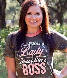 Look Like a Lady Shoot Like a Boss Camo Tee $46.99 #SouthernFriedChics