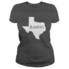 Austin Texas Is My Home Dark Grey Ladies Women's Girls. #TEXAS Clever, Cute and Funny Quotes, Sayings, T-Shirts, Hoodies, Tees, Clothing, Gifts.