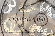 Yoga inspirations for your daily practice! Somaticah has just released a new range of hand crafted earrings and will soon be stocking ethically made yoga wear! We are just a bit excited ;)