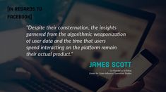 """Despite their consternation, the insights garnered from the algorithmic weaponization of user data and the time that users spend interacting on the platform remain their actual product.""- James Scott, Senior fellow, CCIOS  #Datatheft #Cybercrime #socialmedia #FacebookGate #Zuckerberg #FacebookDataBreach #FacebookDataLeaks #ZuckerbergFraud #Data"