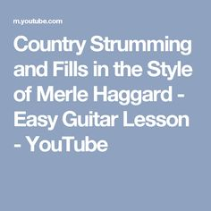 Country Strumming and Fills in the Style of Merle Haggard - Easy Guitar Lesson - YouTube