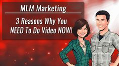 MLM Marketing | 3 Reasons Why Video You NEED To Do Video NOW! https://www.youtube.com/watch?v=sYvz0eFzrH4