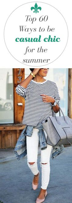 Top 60 Ways to be casual chic this summer.