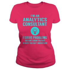 Analytics Consultant I Solve Problem Job Title Shirts #gift #ideas #Popular #Everything #Videos #Shop #Animals #pets #Architecture #Art #Cars #motorcycles #Celebrities #DIY #crafts #Design #Education #Entertainment #Food #drink #Gardening #Geek #Hair #beauty #Health #fitness #History #Holidays #events #Home decor #Humor #Illustrations #posters #Kids #parenting #Men #Outdoors #Photography #Products #Quotes #Science #nature #Sports #Tattoos #Technology #Travel #Weddings #Women