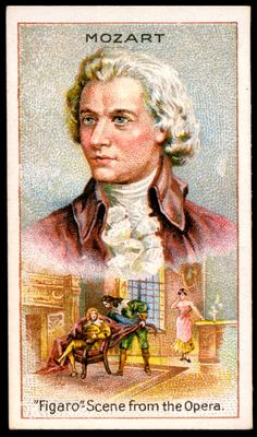 """Cigarette Card - Wolfgang Amadeus Mozart Millhoff Cigarettes """"Men of Genius"""" (series of 25 issued in Wolfgang Amadeus Mozart - The Marriage of Figaro. Cigarette Men, Sound Of Music, My Music, Classical Music Composers, Amadeus Mozart, Music Humor, Chor, Old Postcards, Vintage Labels"""
