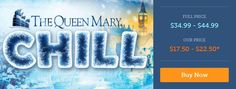 DISCOUNTED TICKETS to Queen Mary's CHILL: Ice Tubing and the Incredible Ice Kingdom