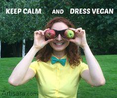 Keep calm and dress vegan.