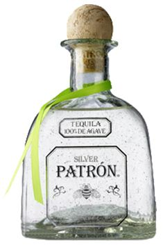 Patron Silver - my one and only Tequila......word!