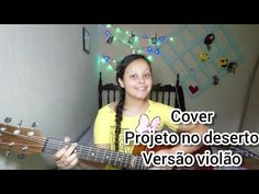 Cover    Projeto No Deserto (Versão Violão) - YouTube Cover, Youtube, Tinkerbell, Log Projects, Verses, Friends, Youtubers, Youtube Movies