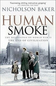 Human Smoke, Nicholson Baker - Shop Online for Books in Australia Books And Tea, I Love Books, Good Books, Books To Read, My Books, Teen Books, Music Books, Reading Lists, Book Lists