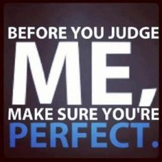 And NOBODY is perfect!!