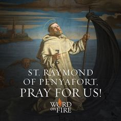 Raymond of Penyafort, known as the father of canon law, pray for us! Advent Prayers, Catholic Prayers, Catholic Saints, Patron Saints, Canon Law, Religious Images, Pray For Us, Priest, Christianity