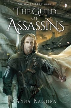 The Guild of Assassins | Anna Kashina | Kara has achieved something that no Majat has ever managed – freedom from the Guild!  But the Black Diamond assassin Mai has been called back to face his punishment for sparing her life. Determined to join his fight or share his punishment, Kara finds herself falling for Mai.