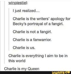 Its so true. << Yeah I was kinda offended by Becky ngl. She was funny, but it was a bit of an offensive portrayal<< y'all resize becky was SUPPOSED TO BE a shitty rep and a psycho bitch// i am Becky as a fangirl! Supernatural Destiel, Supernatural Charlie, Nos4a2, Spn Memes, Bubbline, Super Natural, Superwholock, In This World, Queen