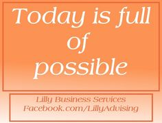 Make the most out of today!  LillyAdvising.com