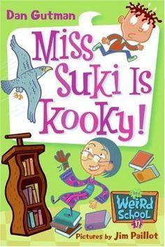 Miss Suki is Kooky! (My Weird School #17) by Dan Gutman | Books: A ...