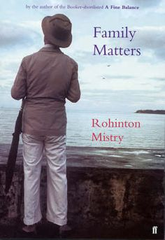 Family Matters (Rohin Mistry, 2002): Mistry is the master of Indian family drama.