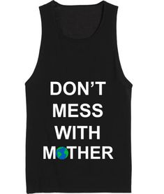 Don't Mess With Mother Nature Summer Funny Quote Tank top, Our Unisex Super soft Tank top Handmade by order with Screen printing or high-quality dtg