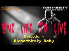 Call of Duty Black Ops 2 - One Life To Live - Episode 11 - Here I come to Save the Day Rage Quit, I Got This, My Love, 2nd One, Call Of Duty Black, Like Crazy, Save The Day, One Life, Episode 5
