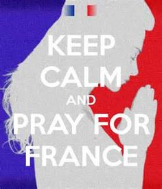 KEEP CALM AND PRAY FOR FRANCE Poster   LetUsComment   Keep Calm-o ...