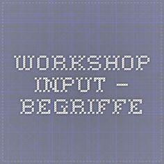 Workshop Input – Begriffe