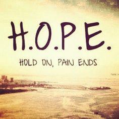 H.O.P.E. Couldn't describe my life better