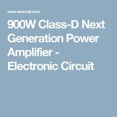 High Power Amplifier with Class-D system, the Next Generation Power Amplifier. More Powerful, compact size, low cost, than commercial amplifier. See the RMS Class-D Power Amplifier. Electronic Circuit, Audio, Star, Amp, Stars, Red Sky At Morning