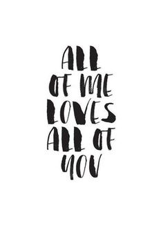 All Of Me Loves All Of You - The Motivated Type. love quotes for him All Of Me Loves All Of You Poster Love Quotes For Him, Me Quotes, Motivational Quotes, Inspirational Quotes, Poster Quotes, Daily Quotes, Love You All, Love Of My Life, All Of Me