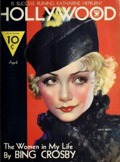 "Alice White on the cover of ""Hollywood"" magazine, USA, April Old Movies, Vintage Movies, Vintage Ads, Vintage Images, Vintage Posters, Vintage Glamour, Vintage Ephemera, Vintage Prints, Illustration Art Nouveau"