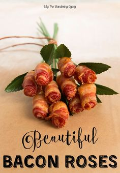 A Bouquet Of Bacon Roses