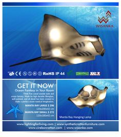 Best Deal of June 2014  OCEAN FANTASY IN YOUR ROOM!!..  Manta Ray Hanging Lamp only $272.00 per piece (small) and $296.00.  Any questions, feel free to ask me.  Await for your order!..   Thanks and Regards,  Zayuk Yuliana (Mrs)  PT. Wirasindo Santakarya – WISANKA JEPARA  Cell. Phone : +62 811 2648 026  Email : zayuk@wisanka.com