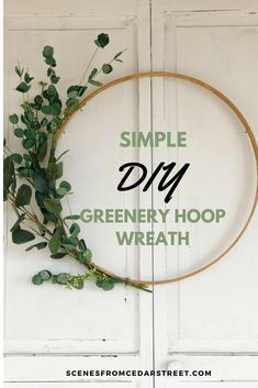 Simple DIY Greenery Hoop Wreath