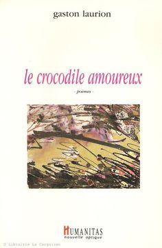 LAURION, GASTON. Le crocodile amoureux. Poèmes. (Dédicacé)
