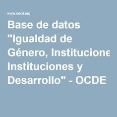 """Base de datos """"Igualdad de Género, Instituciones y Desarrollo"""" - OCDE"""