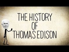 A short video of Thomas Edison's History.