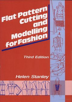 Flat Pattern Cutting and Modelling for Fashion - Helen Stanley - Google Books