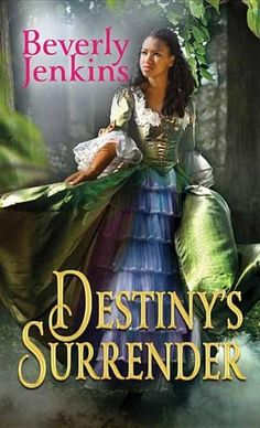 Destiny's Surrender (Platinum Romance) by Beverly Jenkins,http://www.amazon.com/dp/1611739500/ref=cm_sw_r_pi_dp_iA5Tsb17VHK4EBJG