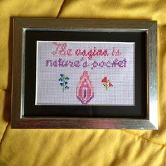 The Vagina is Nature's Pocket Cross Stitch. I love Broad City!