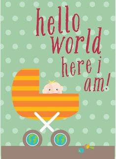 Hello world, here I am! #baby