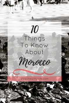10 Things to Know before Traveling to Morocco -- The Witty Wife