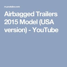 Airbagged Trailers 2015 Model (USA version) - YouTube