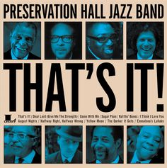 """Preservation Hall Jazz Band newest album, """"That's it!"""" Is available July 9!"""