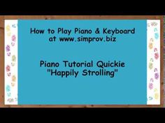 Learn Piano Fast 18 -  Happily Strolling
