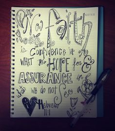 "Hebrews ""Now Faith is confidence in what we Hope for and Assurance in what we do not see."" Southern Belle Soul, Mountain Bride Heart: Faith through doodling. (Scripture Pen drawing) - love this verse! Scripture Doodle, Bible Art, Bible Verses, Scriptures, Scripture Art, Christian Drawings, Now Faith Is, Christian Quotes, Word Art"