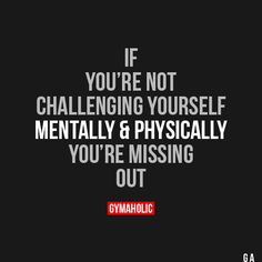 If You're Not Challenging Yourself Mentally