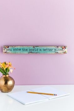 You Make the World a Better Place Skinny Sign |                                              francesca's