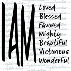 I Am SVG file, Christian SVG, PNG, T-shirt Design file, Silhouette, Christian Design, blessed, loved, beautiful, victorious, Cut File by CrySteelCreations on Etsy https://www.etsy.com/listing/501952926/i-am-svg-file-christian-svg-png-t-shirt