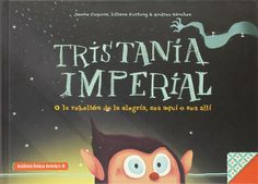 "Jaume Coppons. ""Tristania imperial"". Editorial Babulinka. (6 a 8 años)."