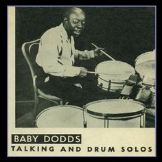 Baby Dodds was a giant among traditional jazz drummers.