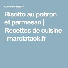 Risotto au potiron et parmesan | Recettes de cuisine | marciatack.fr